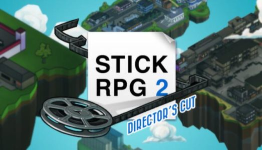 Stick RPG 2: Directors Cut Free Download