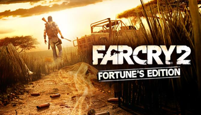 Far Cry 2: Fortunes Edition Free Download