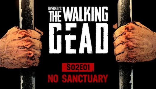OVERKILLs The Walking Dead: S02E01 No Sanctuary (v2.0.1) Download free