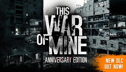 This War of Mine: Anniversary Edition (v3.0.2 ALL DLC) Download free