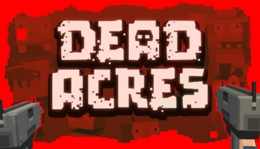 Dead Acres (Early Access) Download free