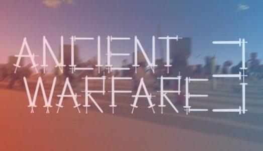 Ancient Warfare 3 (Alpha 29.4) Download free