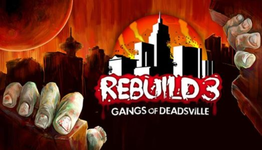 Rebuild 3: Gangs of Deadsville (v1.6.18) Download free