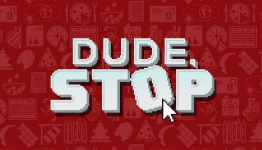 Dude, Stop Free Download