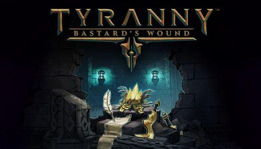 Tyranny Bastards Wound (v1.2.1 ALL DLC) Download free