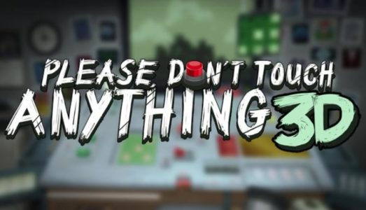 Please, Dont Touch Anything 3D (Update 21/01/2017) Download free