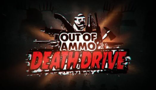 Out of Ammo: Death Drive Free Download