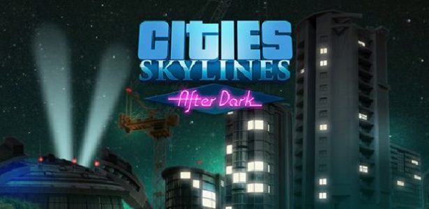 Cities: Skylines After Dark Free Download