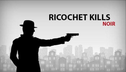 Ricochet Kills: Noir Free Download
