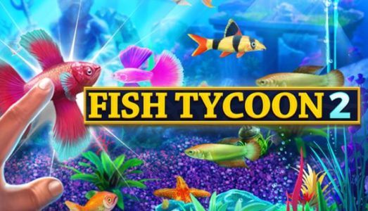 Fish Tycoon 2: Virtual Aquarium Free Download