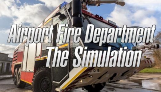 Airport Fire Department The Simulation (v1.06) Download free