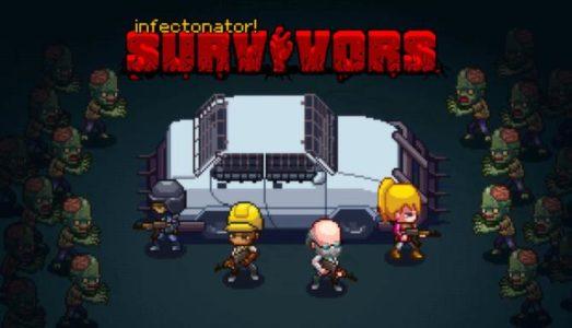 Infectonator : Survivors (v1.1.2) Download free