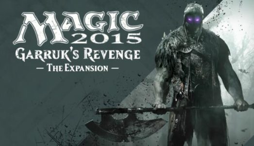 Magic 2015 Garruks Revenge Free Download