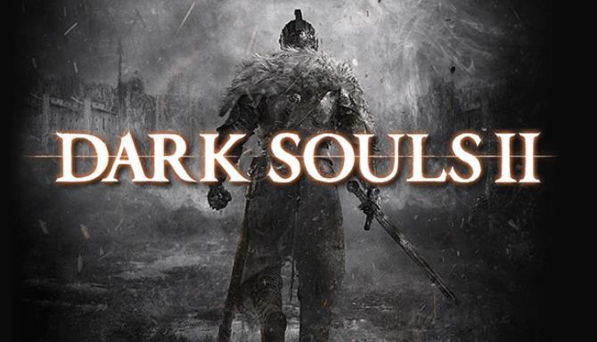 DARK SOULS II (Inclu ALL DLC) Download free