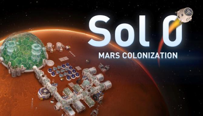 Sol 0: Mars Colonization (v1.04) Download free