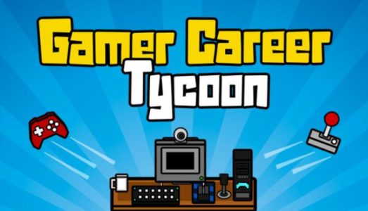 Gamer Career Tycoon (v1.32) Download free