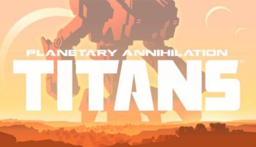 Planetary Annihilation: TITANS (v105067) Download free