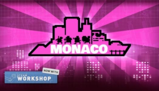 Monaco: Whats Yours Is Mine Free Download