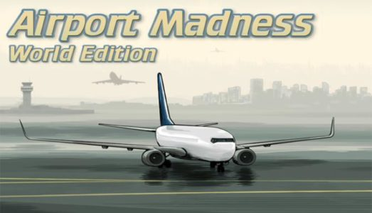 Airport Madness: World Edition Free Download