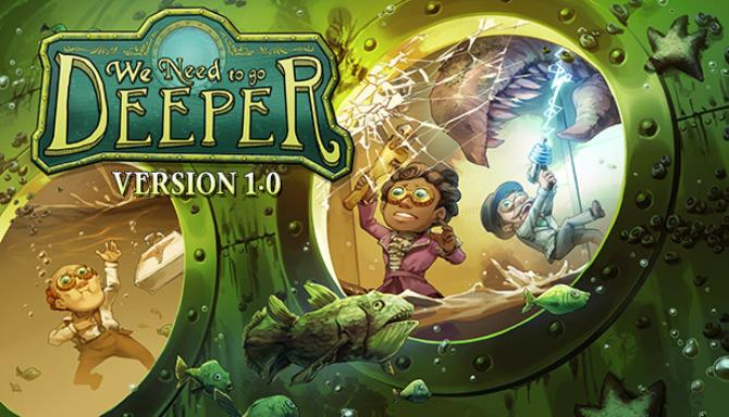 We Need To Go Deeper Free Download (v1.1)