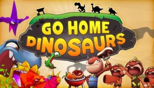 Go Home Dinosaurs! Free Download