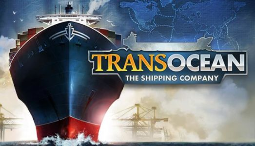 TransOcean: The Shipping Company Free Download