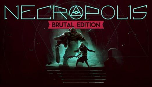 NECROPOLIS: BRUTAL EDITION Free Download (v1.1.1)