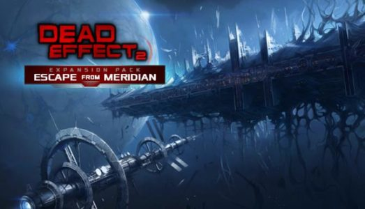 Dead Effect 2 Escape from Meridian Free Download