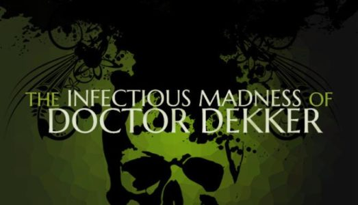 The Infectious Madness of Doctor Dekker Free Download