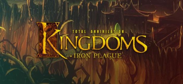 Total Annihilation: Kingdoms + Iron Plague Free Download