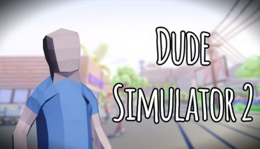 Dude Simulator 2 Free Download