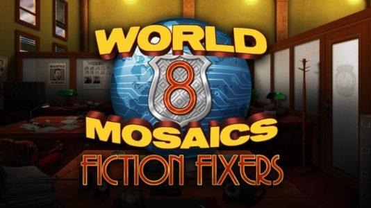 World Mosaics 8: Fiction Fixers Free Download
