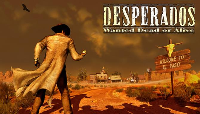 Desperados: Wanted Dead or Alive Free Download