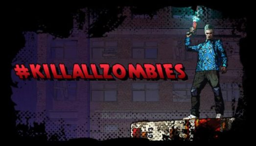 #KILLALLZOMBIES Free Download