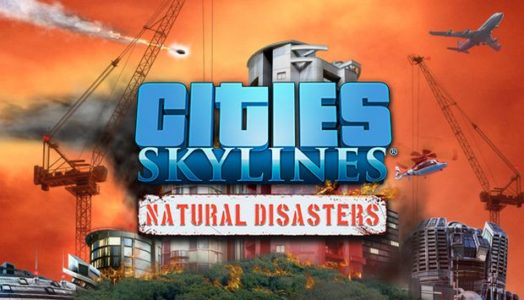 Cities: Skylines Natural Disasters Free Download (v1.6.1.f2 ALL DLC) (PROPER)