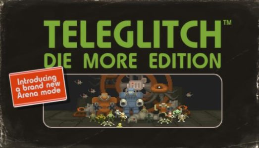 Teleglitch: Die More Edition Free Download