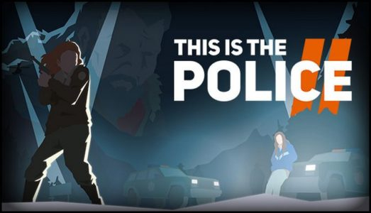 This Is the Police 2 Free Download (v1.0.7)