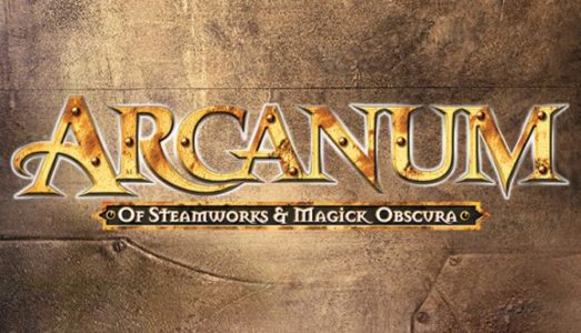 Arcanum: Of Steamworks and Magick Obscura Free Download