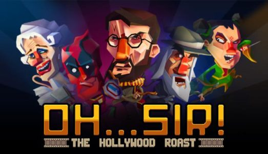 OhSir! The Hollywood Roast Free Download (Update 23/09/2017)