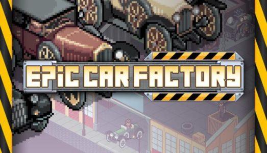 Epic Car Factory Free Download (v1.01)